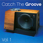 Catch the Groove - Vol. 1 by Various Artists