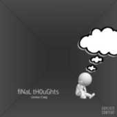 Final Thoughts by Linctus Craig