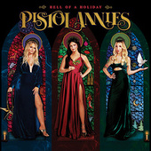 Hell of a Holiday by Pistol Annies