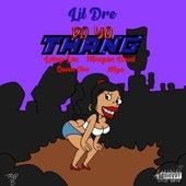 Do Yo Thang (feat. Lokey Lou, Meagan Hood, Queen Cleo & Miya) by Lil Dre