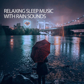 Relaxing Sleep Music With Rain Sounds fra Relaxing Music Therapy