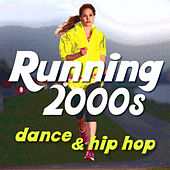 Running 00s: Dance and Hip Hop - The Best Workout Playlist for Walking, Jogging, Running, and Cardio Exercise by Fitness Nation