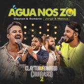 Água Nos Zói (Ao Vivo) de Clayton & Romário