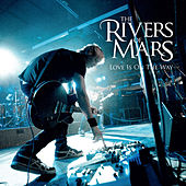 Love Is On the Way by The Rivers Of Mars