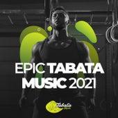 Epic Tabata Music 2021 von Tabata Music