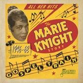 Gospel Train - The Marie Knight Story (1946-1962) by Marie Knight