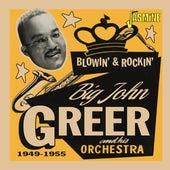 Blowin' & Rockin' (1949-1955) fra Big John Greer