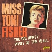 The Big Hurt & West of the Wall von Miss Toni Fisher