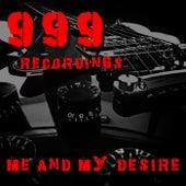 Me And My Desire 999 Recordings von 999