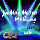 You Make Me Feel Like Dancing 2021 (Club Mix) by Disco Pirates
