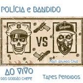 Policia e Bandido (Ao Vivo) [Tapes Perdidas] de DBS Gordão Chefe