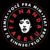 Você Pra Mim (Dennis DJ Remix) de Fernanda Abreu