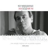 Maxximum: Ney Matogrosso (Ao Vivo) von Ney Matogrosso