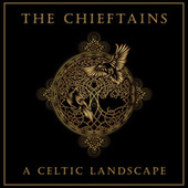The Chieftains: A Celtic Landscape by The Chieftains