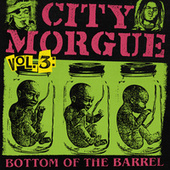 CITY MORGUE VOLUME 3: BOTTOM OF THE BARREL de City Morgue