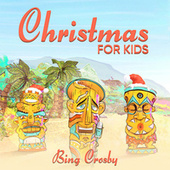 Christmas For Kids by Bing Crosby