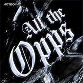 All The Opps by HOTBOII