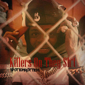 Killers On They Shit by SpotemGottem