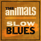 Slow Blues by The Animals