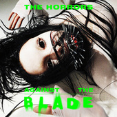 Against The Blade van The Horrors