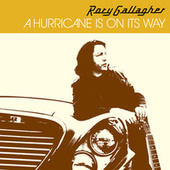 A Hurricane Is On Its Way by Rory Gallagher
