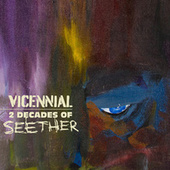 Vicennial: 2 Decades of Seether by Seether