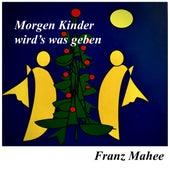 Morgen Kinder wird's was geben (Instrumental) von Franz Mahee