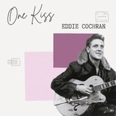 One Kiss - Eddie Cochran van Eddie Cochran