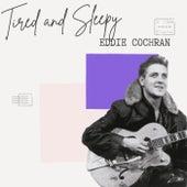 Tired and Sleepy - Eddie Cochran von Eddie Cochran
