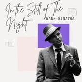 In the Still of The Night - Frank Sinatra by Frank Sinatra