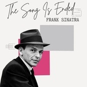 The Song Is Ended - Frank Sinatra von Frank Sinatra
