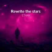 Rewrite the Stars von Ethan