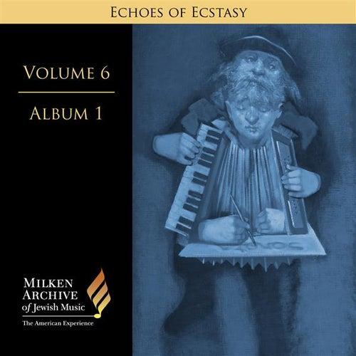 Milken Archive Digital Volume 6, Digital Album 1: Echoes of Ecstasy - Hassidic Inspiration by Various Artists