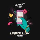 Unfollow (Remix) de Muppet DJ