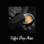 Coffee Shop Music - Chill Electronic BGM for Cafes by Café Ibiza Chillout Lounge