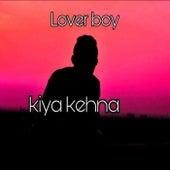 Kiya Kehna von Loverboy