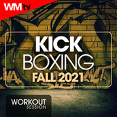 Kick Boxing Fall 2021 Workout Session (60 Minutes Non-Stop Mixed Compilation for Fitness & Workout 140 Bpm / 32 Count) by Workout Music Tv
