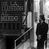 De la Ilusión Al Miedo de Ricardo Arjona