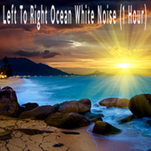 Left To Right Ocean White Noise (1 Hour) by Color Noise Therapy