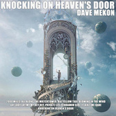 Knocking On Heaven's Door by Dave Mekon