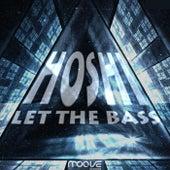 Let the Bass de Hoshi