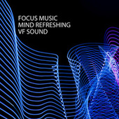 Focus Music: Mind Refreshing VF Sound fra Relaxing Music Therapy