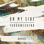 On My Side (Remixes) von Turboweekend