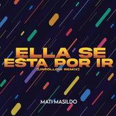 Ella Se Esta por Ir(Unfollow Remix) de Mati Masildo