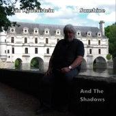 Sunshine and the Shadows by Jan Hauenstein