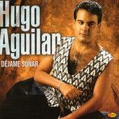 Déjame Soñar von Hugo Aguilar