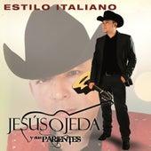 Estilo Italiano by Jesus Ojeda Y Sus Parientes