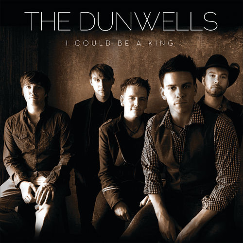 I Could Be A King by The Dunwells