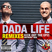 Kick Out The Epic Motherf**ker von Dada Life