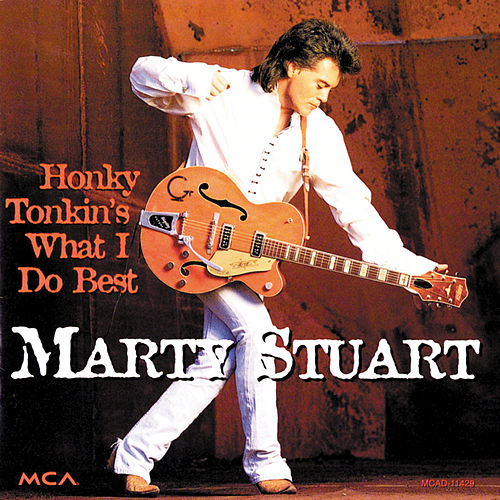 Honky Tonkin's What I Do Best by Marty Stuart